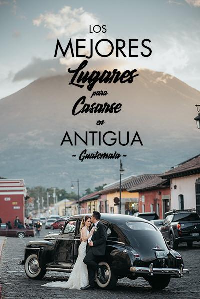 Los 18 Mejores Lugares para Bodas en Antigua Guatemala en 2020